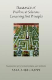 Damascius'Problems and Solutions Concerning First Principles