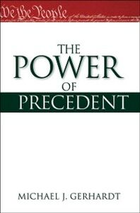 Ebook in inglese Power of Precedent Gerhardt, Michael J.