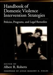 Handbook of Domestic Violence Intervention Strategies: Policies, Programs, and Legal Remedies