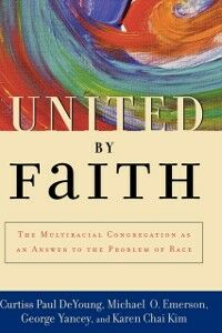 Ebook in inglese United by Faith: The Multiracial Congregation As an Answer to the Problem of Race DeYoung, Curtiss Paul , Emerson, Michael O. , Kim , Yancey, George