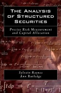 Ebook in inglese Analysis of Structured Securities: Precise Risk Measurement and Capital Allocation Raynes, Sylvain , Rutledge, Ann