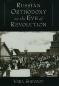 Ebook in inglese Russian Orthodoxy on the Eve of Revolution Shevzov, Vera