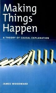 Foto Cover di Making Things Happen: A Theory of Causal Explanation, Ebook inglese di James Woodward, edito da Oxford University Press