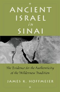 Ebook in inglese Ancient Israel in Sinai: The Evidence for the Authenticity of the Wilderness Tradition Hoffmeier, James K.