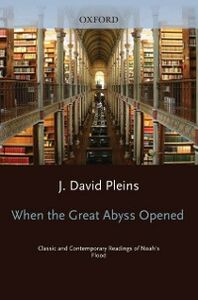 Foto Cover di When the Great Abyss Opened: Classic and Contemporary Readings of Noah's Flood, Ebook inglese di J. David Pleins, edito da Oxford University Press