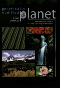 Foto Cover di Genetically Modified Planet: Environmental Impacts of Genetically Engineered Plants, Ebook inglese di C. Neal Stewart, edito da Oxford University Press