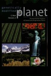 Genetically Modified Planet: Environmental Impacts of Genetically Engineered Plants