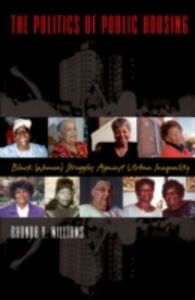 Foto Cover di Politics of Public Housing: Black Women's Struggles against Urban Inequality, Ebook inglese di Rhonda Y. Williams, edito da Oxford University Press