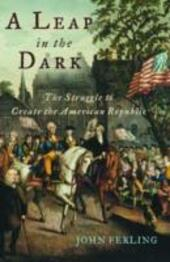 Leap in the Dark: The Struggle to Create the American Republic
