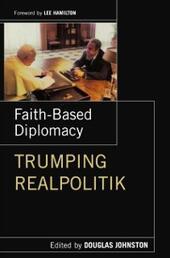 Faith- Based Diplomacy Trumping Realpolitik