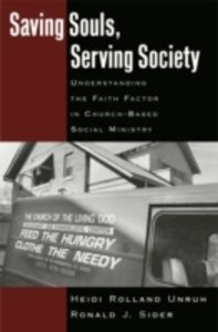 Foto Cover di Saving Souls, Serving Society: Understanding the Faith Factor in Church-Based Social Ministry, Ebook inglese di Ronald J. Sider,Heidi Rolland Unruh, edito da Oxford University Press