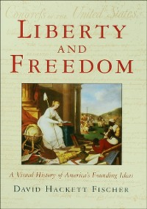 Ebook in inglese Liberty and Freedom: A Visual History of America's Founding Ideas Fischer, David Hackett