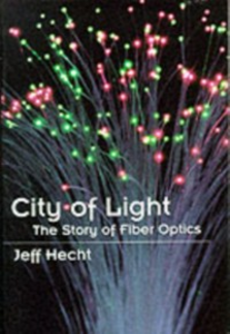 Ebook in inglese City of Light: The Story of Fiber Optics Hecht, Jeff