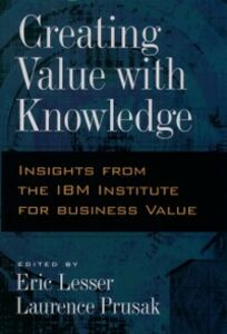 Ebook in inglese Creating Value with Knowledge: Insights from the IBM Institute for Business Value