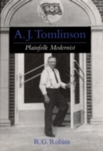 Ebook in inglese A. J. Tomlinson: Plainfolk Modernist Robins, R. G.