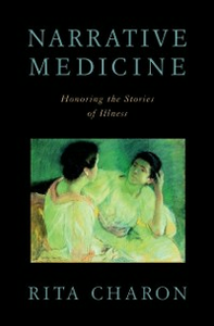 Ebook in inglese Narrative Medicine: Honoring the Stories of Illness Charon, Rita