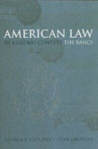 Ebook in inglese American Law in a Global Context: The Basics Fletcher, George P. , Sheppard, Steve