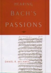 Ebook in inglese Hearing Bach's Passions Melamed, Daniel R.