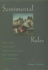 Sentimental Rules: On the Natural Foundations of Moral Judgment
