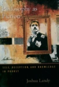 Foto Cover di Philosophy As Fiction: Self, Deception, and Knowledge in Proust, Ebook inglese di Joshua Landy, edito da Oxford University Press