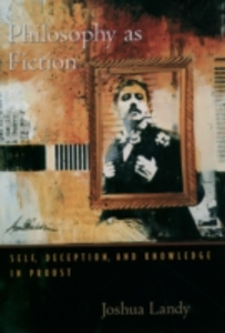 Ebook in inglese Philosophy As Fiction: Self, Deception, and Knowledge in Proust Landy, Joshua