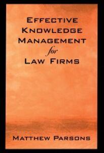 Foto Cover di Effective Knowledge Management for Law Firms, Ebook inglese di Matthew Parsons, edito da Oxford University Press