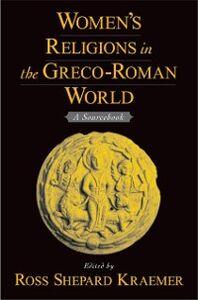 Ebook in inglese Women's Religions in the Greco-Roman World: A Sourcebook Kraemer, Ross Shepard