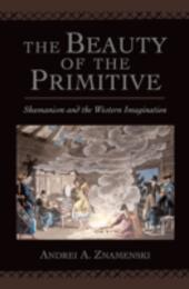 Beauty of the Primitive: Shamanism and Western Imagination