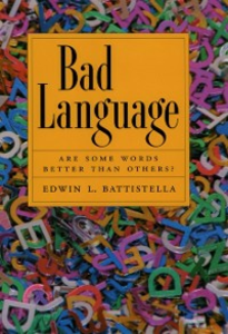 Ebook in inglese Bad Language: Are Some Words Better than Others? Battistella, Edwin L.