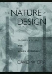Ebook in inglese Nature of Design: Ecology, Culture, and Human Intention Orr, David W.
