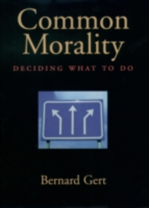 Ebook in inglese Common Morality: Deciding What to Do Gert, Bernard