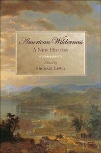 Foto Cover di American Wilderness: A New History, Ebook inglese di  edito da Oxford University Press