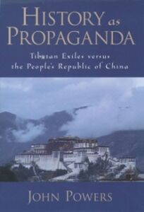Foto Cover di History As Propaganda: Tibetan Exiles versus the People's Republic of China, Ebook inglese di John Powers, edito da Oxford University Press