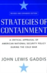 Ebook in inglese Strategies of Containment: A Critical Appraisal of American National Security Policy during the Cold War Gaddis, John Lewis