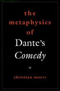 Foto Cover di Metaphysics of Dante's Comedy, Ebook inglese di Christian Moevs, edito da Oxford University Press