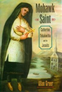Ebook in inglese Mohawk Saint: Catherine Tekakwitha and the Jesuits Greer, Allan