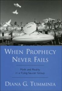 Foto Cover di When Prophecy Never Fails: Myth and Reality in a Flying-Saucer Group, Ebook inglese di Diana G. Tumminia, edito da Oxford University Press