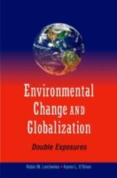 Environmental Change and Globalization: Double Exposures