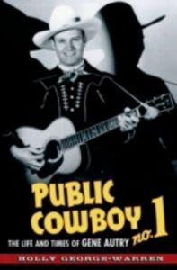 Foto Cover di Public Cowboy No. 1: The Life and Times of Gene Autry, Ebook inglese di Holly George-Warren, edito da Oxford University Press