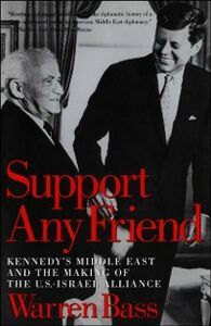 Foto Cover di Support Any Friend: Kennedy's Middle East and the Making of the U.S.-Israel Alliance, Ebook inglese di Warren Bass, edito da Oxford University Press