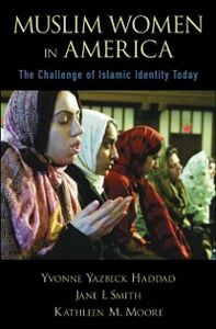 Ebook in inglese Muslim Women in America: The Challenge of Islamic Identity Today Haddad, Yvonne Yazbeck , Moore, Kathleen M. , Smith, Jane I.