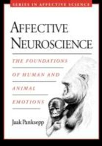 Foto Cover di Affective Neuroscience: The Foundations of Human and Animal Emotions, Ebook inglese di Jaak Panksepp, edito da Oxford University Press