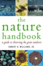 Nature Handbook: A Guide to Observing the Great Outdoors