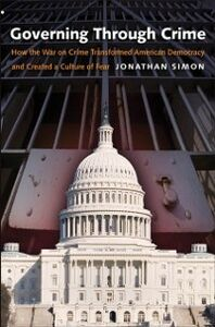 Ebook in inglese Governing Through Crime: How the War on Crime Transformed American Democracy and Created a Culture of Fear Simon, Jonathan