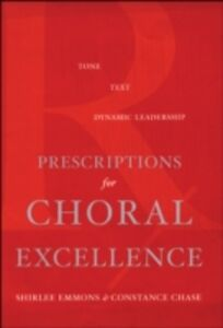 Ebook in inglese Prescriptions for Choral Excellence Chase, Constance , Emmons, Shirlee