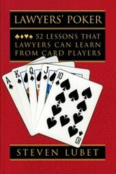 Lawyers'Poker: 52 Lessons that Lawyers Can Learn from Card Players