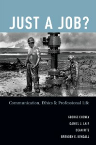 Ebook in inglese Just a Job?: Communication, Ethics, and Professional Life Cheney, George , Lair, Daniel J. , Ritz, Dean