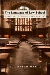 Ebook in inglese Language of Law School: Learning to &quote;Think Like a Lawyer&quote; Mertz, Elizabeth