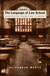 """Language of Law School: Learning to """"Think Like a Lawyer"""""""