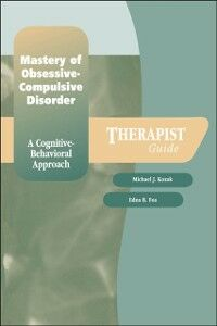 Ebook in inglese Mastery of Obsessive-Compulsive Disorder:A Cognitive-Behavioral Approach Therapist Guide